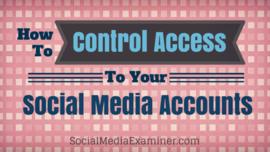 How to Control Access to Your Social Media Accounts | Social Media Examiner