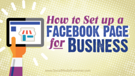 How to Set Up a Facebook Page for Business | Social Media Examiner