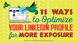 11 Ways to Optimize Your LinkedIn Profile for More Exposure Social Media Examiner