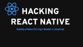Hacking React Native - Build A Native IOS Imgur Browser in JavaScript by dabit3 (Slides, for beginners)