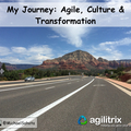 My Journey: Agile, Culture & Transformation - agilitrix.com - Michael Sahota