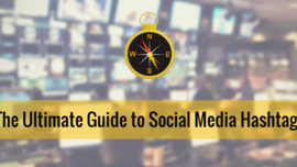 The Ultimate Guide to Social Media Hashtags