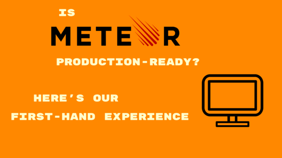 Is Meteor Production-Ready? Our First-Hand Experience - zipBoard