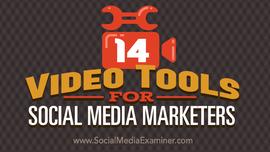 14 Video Tools for Social Media Marketers : Social Media Examiner