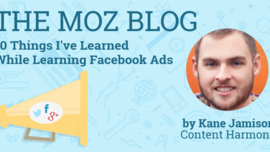 10 Things I've Learned While Learning Facebook Ads - Moz