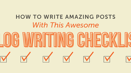 21-Step Blog Writing Checklist To Publish Posts Quickly