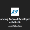 Advancing Android Development with Kotlin