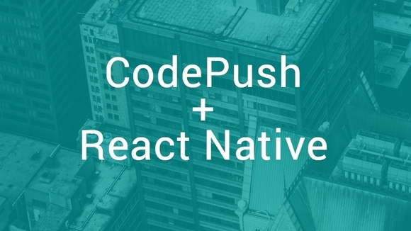 React Native + CodePush