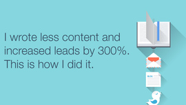 I wrote less content and increased my leads by 300%. This is how I did it. - Infographic. - Audiencestack