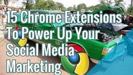 15 Chrome Extensions Social Media Marketer Must Have In Their Toolbox | Search Engine People