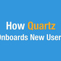 How Quartz Onboards New Users | User Onboarding