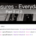 Swift Closures — Everyday Gems Part 2 of 2