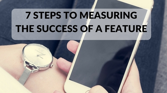 7 Steps to Measuring the Success of a Feature | Amplitude Blog