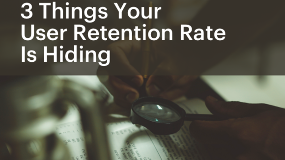 3 Things Your User Retention Rate is Hiding - Mode Blog