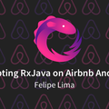 Adopting RxJava on Airbnb Android