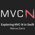 Exploring MVC-N in Swift, with Marcus Zarra