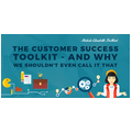 The Customer Success Toolkit - and why we shouldn't even call it that