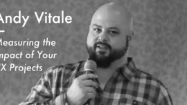 Q&A w/ Andy Vitale - Measuring the Impact of Your UX Projects