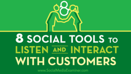 8 Social Tools to Listen and Interact With Customers : Social Media Examiner