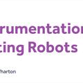 Instrumentation Testing Robots