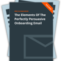 The Elements Of The Perfectly Persuasive Onboarding Email