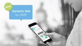 LiftOff Delivers Actionable Ads