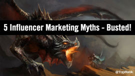 5 Myths About Influencer Marketing