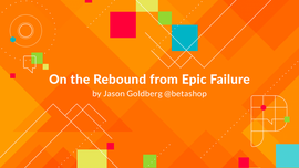 On the Rebound from Epic Failure