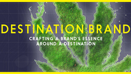 Crafting a Brand Around a Destination