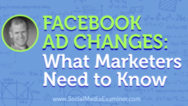 Facebook Ad Changes: What Marketers Need to Know