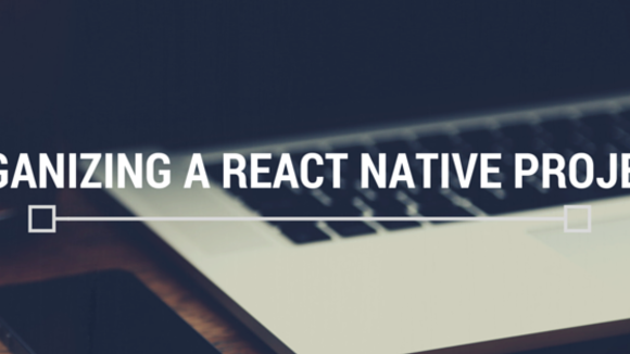 Organizing a React Native Project