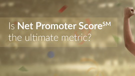 Net Promoter Score, the Ultimate Metric