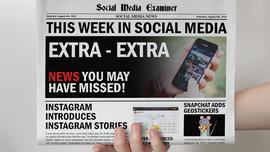 Instagram Rolls Out 24-Hour Stories: This Week in Social Media : Social Media Examiner