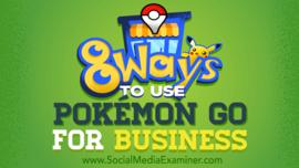 8 Ways to Use Pokémon Go for Business : Social Media Examiner