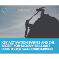 Key Activation Events And The Secret For Bloody Brilliant Low-Touch SaaS Onboarding