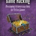 [英] Game Hacking: Developing Autonomous Bots for Online Games