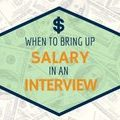 When to Bring Up Salary in an Interview - Expert Career Advice | Ladders