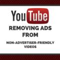 """對廣告""""不友善""""的內容 YouTube 將移除其廣告機制"""