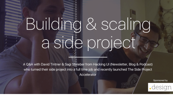 How to Build & Scale a Side Project: A Q&A with David and Sagi from Hacking UI